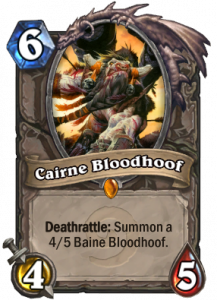 Cairne was killed by Garrosh, so... don't put this guy in a Warrior deck. It's pretty insensitive.